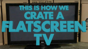 Crate TV Flat Screen Packing